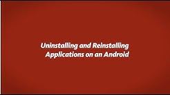 Uninstalling and Reinstalling Apps on Android Tutorial