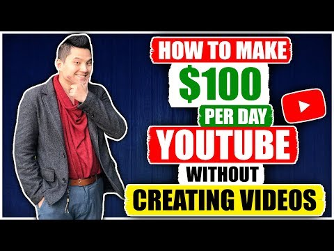 How To Make $100 Per Day On YouTube Without Creating Any Videos (2018)