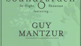 Guy Mantzur - The Soundgarden Showcase wDeeper Sounds - British Airways In-Flight Radio - ...