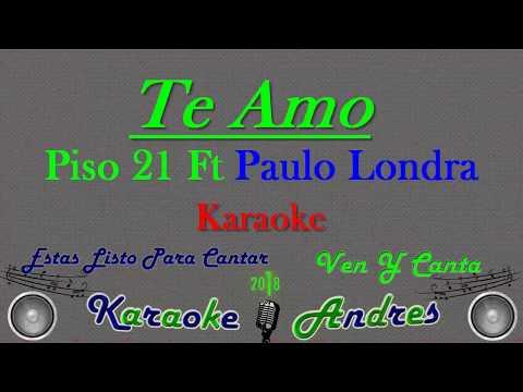 Te Amo - Piso 21 Ft Paulo Londra - | Karaoke |