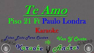 Te Amo Piso 21 Ft Paulo Londra - Karaoke.mp3