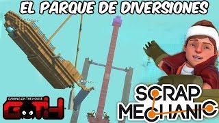 PARQUE DE DIVERSIONES GOI! Scrap Mechanic en Español - GOTH