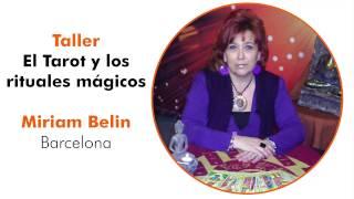"""6º Congreso de Tarot. Taller """"El Tarot y los rituales mágicos"""" con Miriam Belín"""