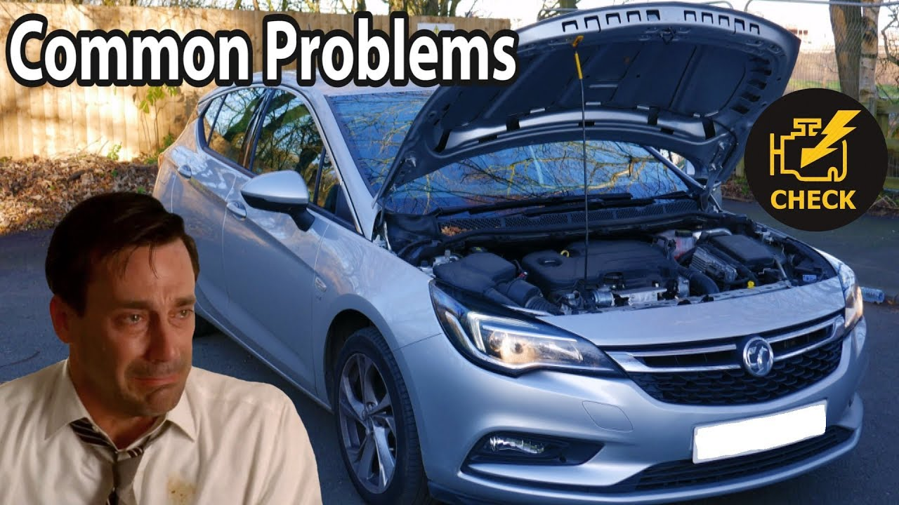 Don T Buy A Vauxhall Astra K Until You Until You Watch This Common Problems Issues Youtube