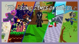 Top 5 Sonic Games On ROBLOX 2!