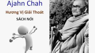 Ajahn Chah - Hương vị giải thoát.