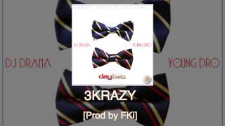 """Young Dro """"3Krazy"""" [Prod by FKi] off Day Two"""