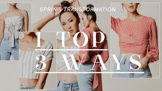 Spring Transformation - 1 Top 3 Ways | Chriselle Lim