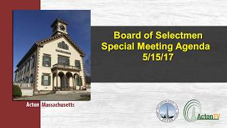 Board of Selectmen Special Meeting 5/15/17
