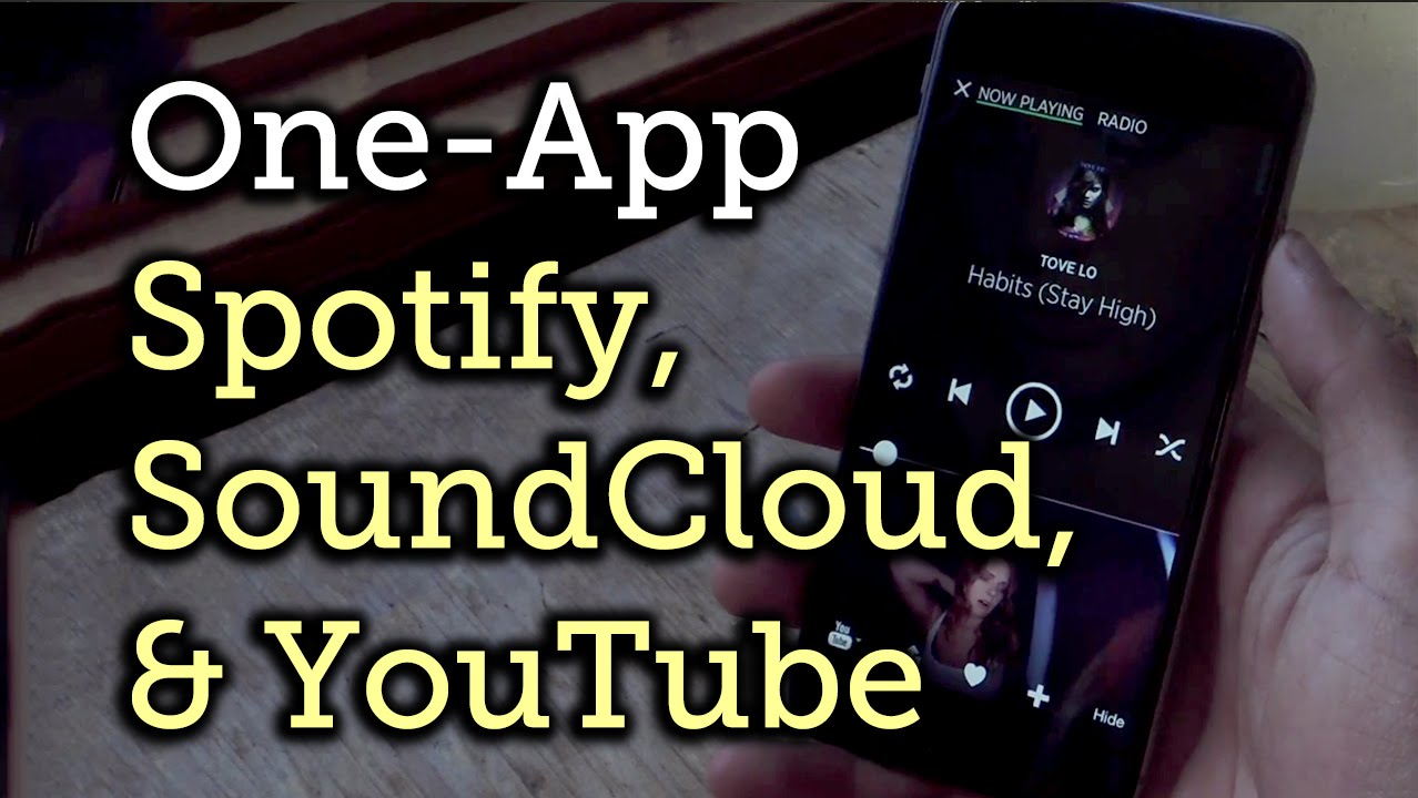 Use One App to Listen to Spotify, SoundCloud, & YouTube