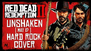 RDR2 - Unshaken (May I) - Hard Rock cover Video