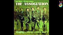Music:  The Association /and then..along comes The Association