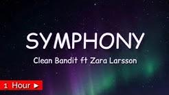 SYMPHONY     CLEAN BANDIT FT. ZARA LARSSON     1HOUR LOOP   nonstop
