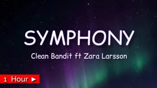 SYMPHONY  |  CLEAN BANDIT FT. ZARA LARSSON  |  1HOUR LOOP | nonstop