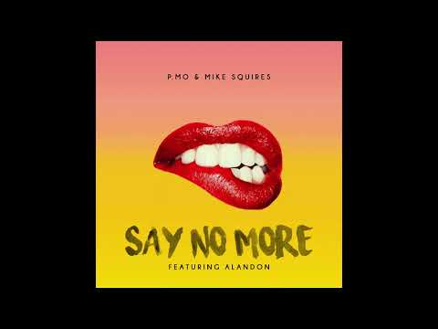 P.MO - Say No More (feat. Alandon) (Prod. By Mike Squires)