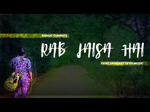 RAB JAISA HAI (original)-Rahul Tiwari ft.SSM l Official Music video 2018