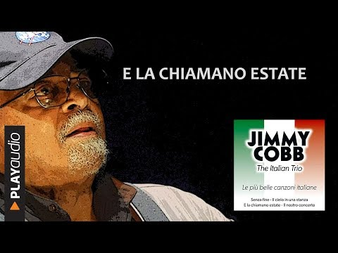 E La Chiamano Estate - Jimmy Cobb Italian Trio - Le Più Belle Canzoni - PLAYaudio