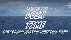 Lana Del Rey - Doin Time [The Norman Fucking Rockwell! Tour] [Studio Version]
