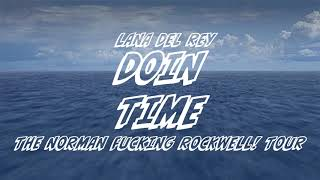 Baixar Lana Del Rey - Doin Time [The Norman Fucking Rockwell! Tour] [Studio Version]