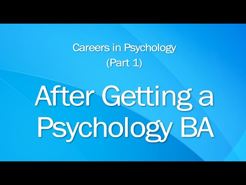Psychology Careers: 1 After Getting A Psychology BA