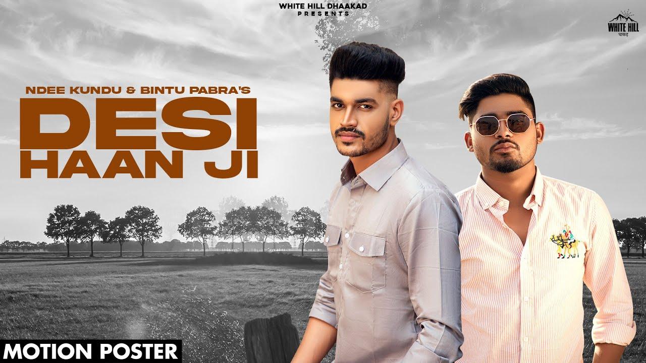 Desi Haan Ji (Motion Poster) Ndee Kundu | Bintu Pabra | Kp Kundu | Releasing on 22 June