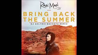 rain man ft oly bring back the summer dj soltrix bachata remix