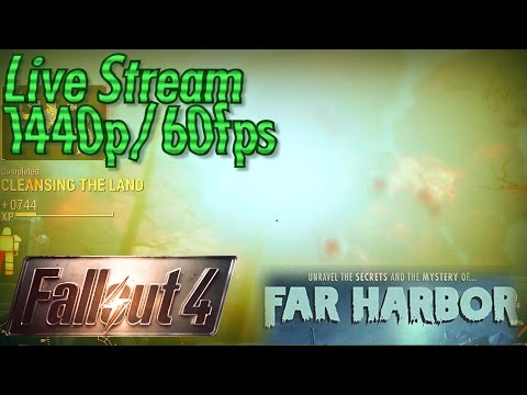 Fallout 4 Far Harbor Live Stream, 1440p / 60fps Part 13: Destroying The Nucleus & the Children