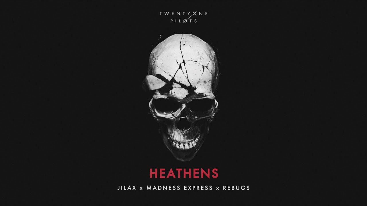 20 One Pilots Heathens twenty one pilots - heathens (madness express x jilax x rebugs bootleg)