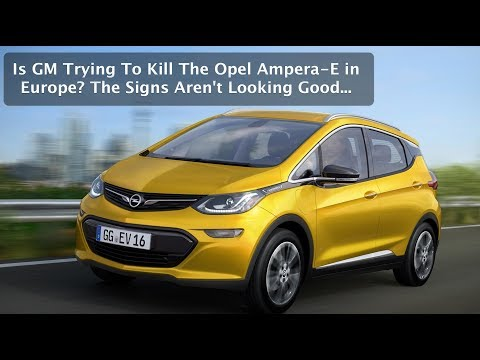is-gm-trying-to-kill-the-opel-ampera-e-electric-car-in-europe-the-signs-arent-good