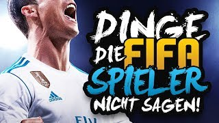 DINGE, DIE FIFASPIELER NICHT SAGEN