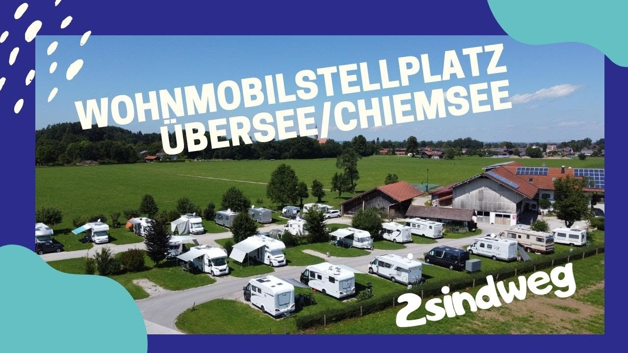 Wohnmobilstellplatz Ubersee Am Chiemsee Vor Dem Bauernhof Der Familie Schmid Youtube