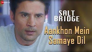 Aankhon Mein Samaye Dil Salt Bridge Mp3 Song Download