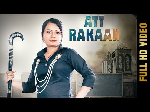 ATT RAKAAN (Full Video )   MISS MAHI   New Punjabi Songs 2017   AMAR AUDIO