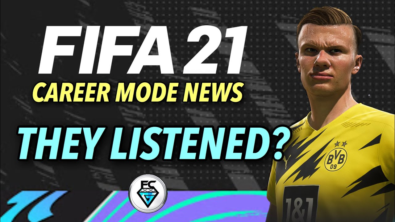 FIFA 21 CAREER MODE NEWS : THEY LISTENED?