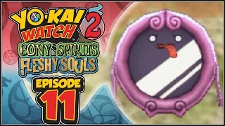 Yo-Kai Watch 2 Bony Spirits / Fleshy Souls - Episode 11 | Mirapo! [English 100% Walkthrough]
