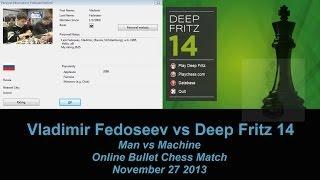 GM Vladimir Fedoseev vs Computer Deep Fritz 14 Bullet Chess On Playchess.com