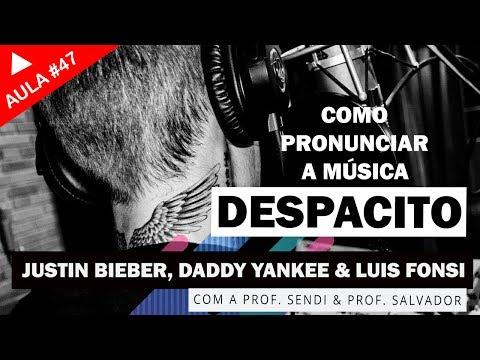 Despacito - Justin Bieber, Daddy Yankee & Luis Fonsi | Inglês (E ESPANHOL!) (Aula #47)