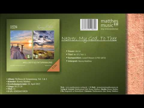 Nearer, My God, To Thee (07/12) [Christliche Musik] - CD: Wellness & Entspannung, Vol. 1 & 2