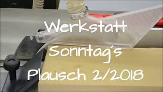 Werkstatt Sonntagsplausch 2/2018