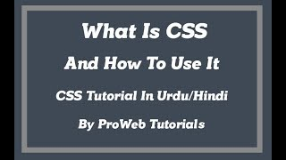 What Is CSS and How To Use It - CSS Tutorial In Urdu/Hindi