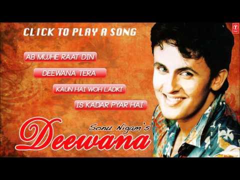 "Sonu Nigam's ""Deewana"" Album Hits - Jukebox (Full Songs) - 1"