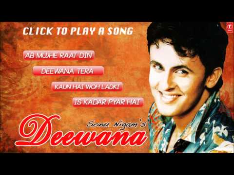 "Sonu Nigam's ""Deewana"" Album Hits - Jukebox (Full Songs) - 1"