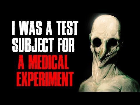 """I Was A Test Subject For A Medical Experiment"" Creepypasta"