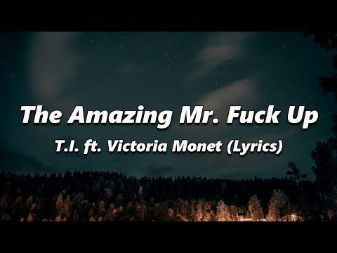 T.I. - The Amazing Mr. Fuck Up (Lyrics) ft. Victoria Monet
