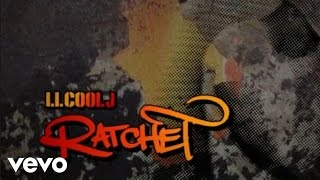 LL Cool J - Ratchet (Official Lyric Video)