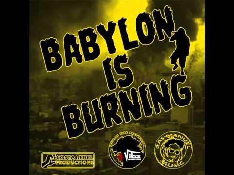 Ras Manuel - Babylon is Burning (Costa Rebel & Positive Vibz Productions)