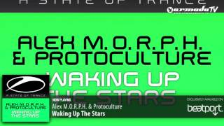 Alex MORPH  & Protoculture - Waking Up The Stars (Original Mix)