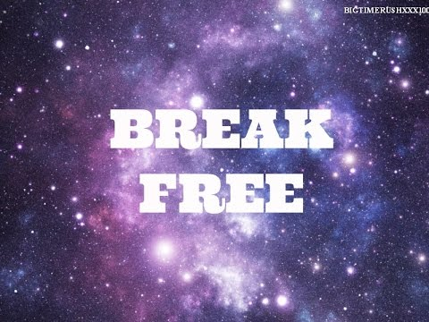 Ariana Grande (ft Zedd) - Break Free - Lyrics