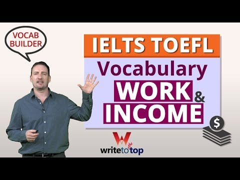 IELTS TOEFL Academic Vocabulary: Work and Income