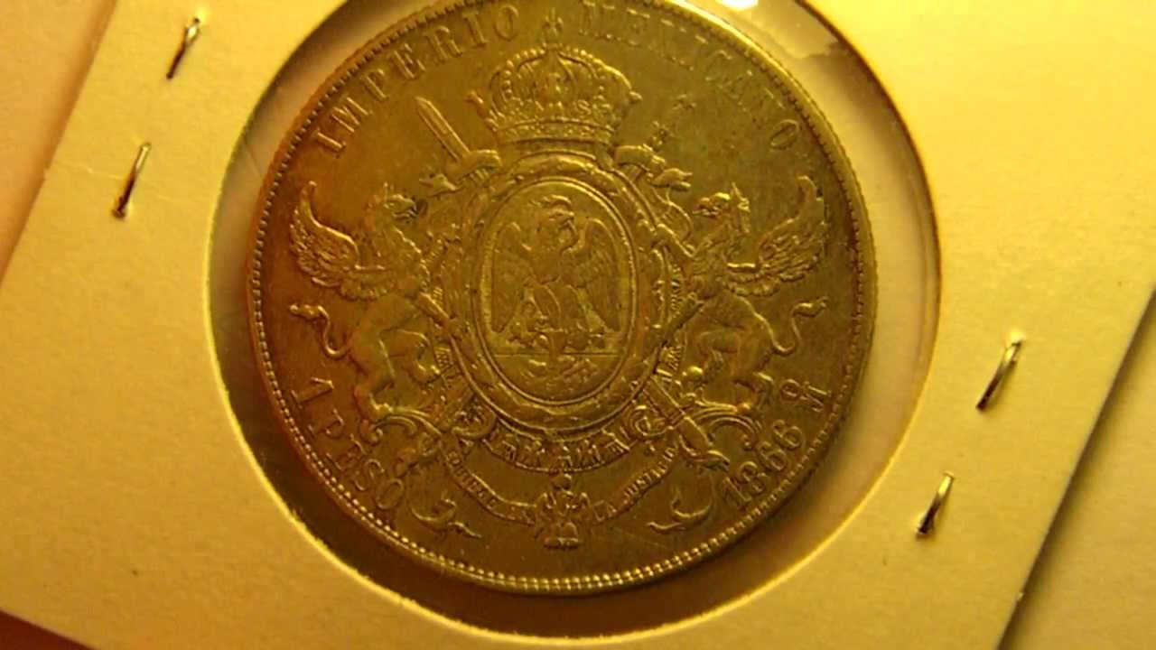 Monedas Antiguas de México - Peso Maximiliano - YouTube